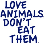 Love Animals Dont Eat Them T-shirts, Clothes