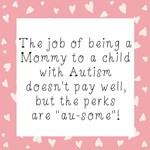 The Perks of Being an Autism Mother