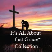 It's All About That Grace ™