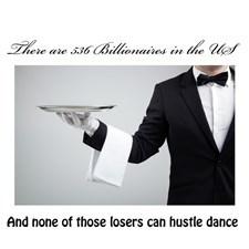 Billionaire's can't hustle
