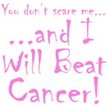 You don't scare me...Beat Cancer 2