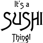 It's a Sushi Thing!