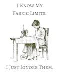 I Know My Fabric Limits