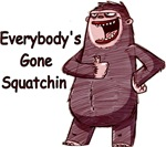 Everybody's Gone Squatchin