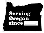 Serving Oregon since...