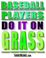 Baseball Players Do It On Grass