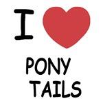 I heart pony tails