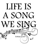 Life Is A Song We Sing