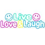 Live Love & Laugh