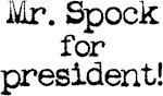 Mr. Spock for President