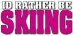 Rather Be Skiing Pink