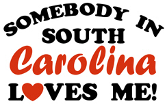 Somebody in South Carolina Loves Me! t-shirt