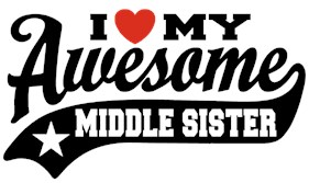 I Love My Awesome Middle Sister t-shirt