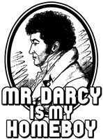Mr. Darcy is my Homeboy t-shirts