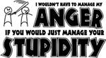 Anger vs. Stupidity