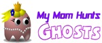 Mom Hunts Ghosts (Girl)