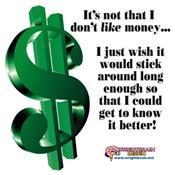It's Not Like I Don't LIKE Money - Items & Apparel