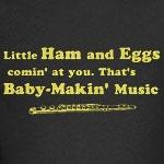 Ham & Eggs Baby Makin' Music