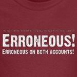 Erroneous on both accounts!