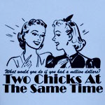 Two Chicks At The Same Time