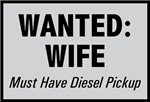 Wanted Wife with Diesel Pickup