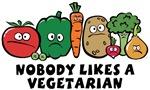 Nobody Likes a Vegetarian