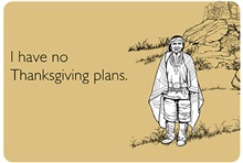 Funny Thanksgiving Cards: No Thanksgiving Plans
