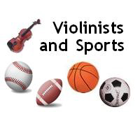 Violinists and Sports