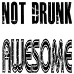 Not Drunk Awesome(black)