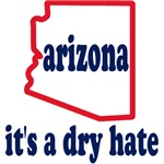 Arizona: A Dry Hate