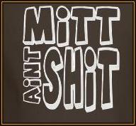 Mitt Ain't Shit!