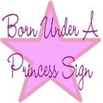 Born Under A Princess Sign 1