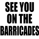 See You on the Barricades Message Tee