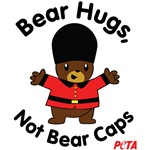 Bear Hugs, Not Bear Caps
