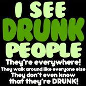 I See Drunk People