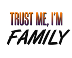 Trust Me, I'm Family