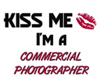 Kiss Me I'm a COMMERCIAL PHOTOGRAPHER