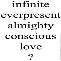 115B.INFINITE EVERPRESENT ALMIGHTY CONSCIOUS LOVE.