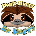 Don't Hurry Be Nappy!