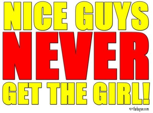 Nice Guys Never Get The Girl