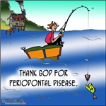 Thank God for Periodontal Disease