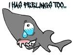 I HAS FEELINGS TOO...