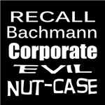 Recall Michele Bachmann Corporate Evil Nut-Case