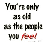 You're only as Old