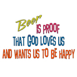 Beer is proof that God..