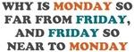 Monday So Far From Friday