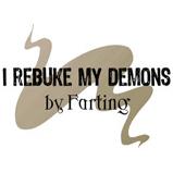 I Rebuke my Demons ...