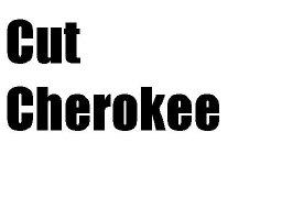 Cut Cherokee