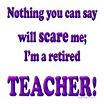 Can't scare retired teacher