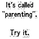 It's called parenting